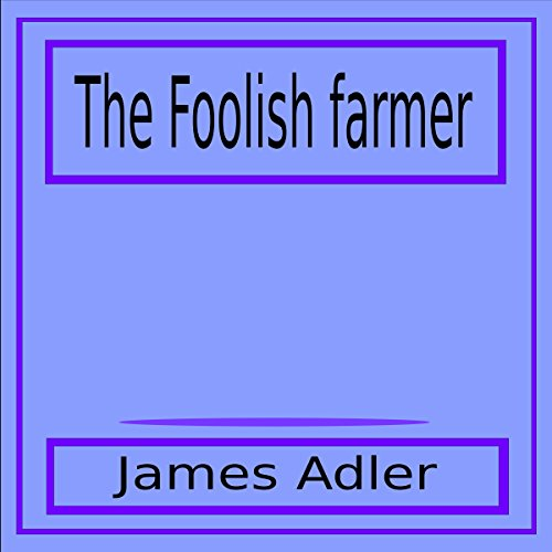 The Foolish Farmer audiobook cover art