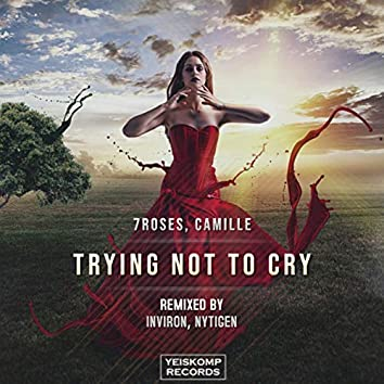 Trying Not To Cry (Remixes)