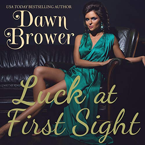 Luck at First Sight Audiobook By Dawn Brower cover art