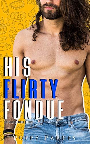 His Flirty Fondue (The Secret Sauce Series) (English Edition)