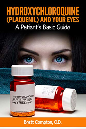 Hydroxychloroquine (Plaquenil) and Your Eyes: A Patient's Basic Guide (English Edition)