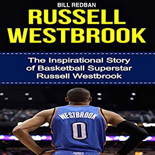 Russell Westbrook: The Inspirational Story of Basketball Superstar Russell Westbrook audiobook cover art