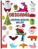 ORIGAMIS ¿Cuánto quieres por él?: Cuaderno en color   origami para niños 8 años   origami paper geometric   ideal para un regalo