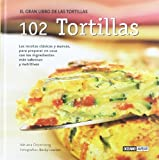 102 tortillas: Las mejores tortillas del mundo: de la sartén al plato (Cocina natural)