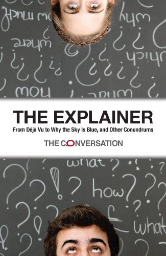The Explainer: From Deja Vu to Why the Sky Is Blue, and Other Conundrums (English Edition)