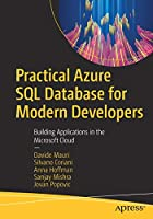 Practical Azure SQL Database for Modern Developers: Building Applications in the Microsoft Cloud Front Cover