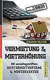 Vermietung & Mieterhöhung: Mit anwaltsgeprüftem Mustermietvertrag & Mustertexten (5. Auflage 2021)