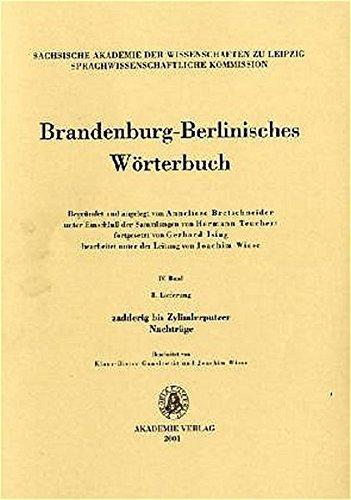Brandenburg-Berlinisches Wörterbuch: zadderig bis Zylinderputzer. Nachträge