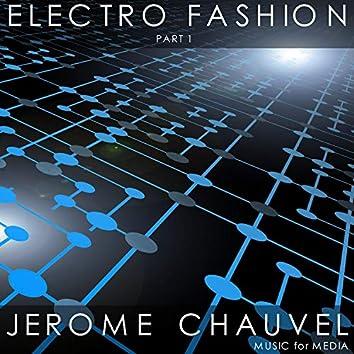 Electro Fashion, Pt. 1