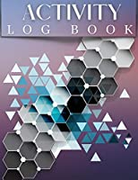 Activity Log Book: Daily Activity Log For Men And Women. Get This Daily Journal Book And Have Best Daily Activity Log Book For The Whole Year. Ideal Daily Journal And Daily Planner 2021 For All. Acquire Life Daily Planner And Daily Log Journal For Yourself.