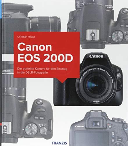 Kamerabuch Canon EOS 200D: Die perfekte Kamera für den Einstieg in die DSLR-Fotografie