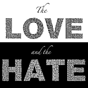The Love and the Hate