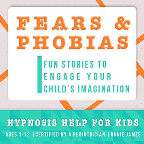 Childhood Fears & Phobias audiobook cover art