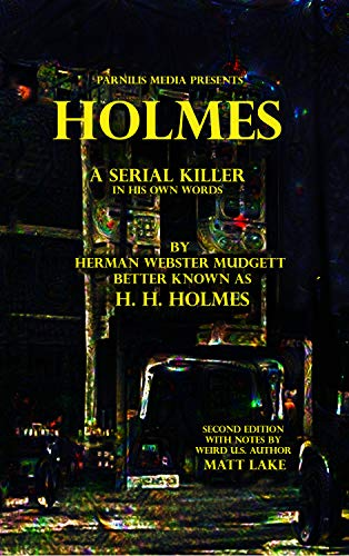 Holmes: A serial killer in his own words (English Edition)