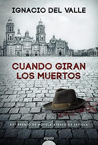 Cuando giran los muertos de Ignacio del Valle Rodríguez