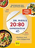 Dr. Riedls 20:80 Expressküche: Abnehmen nach dem Erfolgsprinzip (GU Diät&Gesundheit)
