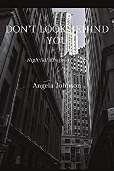 Don't Look Behind You Book 1: Nightfall Rhapsody by [Angela Johnson]