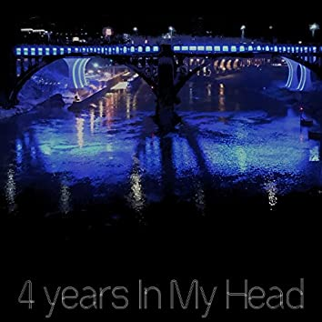 4 Years In My Head