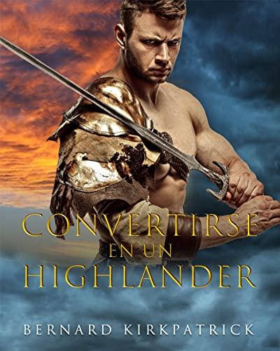 Convertirse en un Highlander de Bernard Kirkpatrick