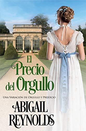 El Precio del Orgullo de Abigail Reynolds