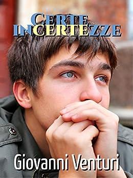 Certe incertezze (Le parole confondono Vol. 2) (Italian Edition) by [Giovanni Venturi]