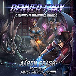 Denver Fury: An Urban Fantasy Harem Adventure      American Dragons, Book 1              By:                                                                                                                                 Aaron Crash                               Narrated by:                                                                                                                                 James Patrick Cronin                      Length: 7 hrs and 58 mins     19 ratings     Overall 4.8