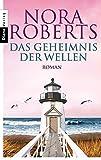 Das Geheimnis der Wellen von Nora Roberts
