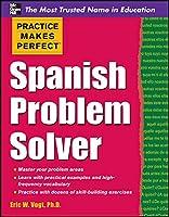 Spanish Problem Solver (Practice Makes Perfect Series)