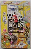 Writing for Their Lives: The Modernist Women 1910-1940 0704340755 Book Cover
