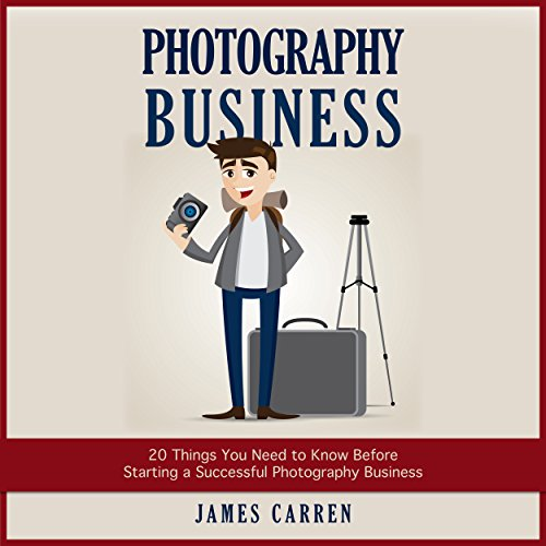 Photography Business     20 Things You Need to Know Before Starting a Successful Photography Business              By:                                                                                                                                 James Carren                               Narrated by:                                                                                                                                 John Edmondson                      Length: 53 mins     55 ratings     Overall 4.0