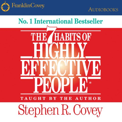 The 7 Habits of Highly Effective People<br>By: Stephen R. Covey</br>Narrated by: Stephen R. Covey