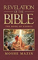 Revelation of the Bible: The Book of Exodus