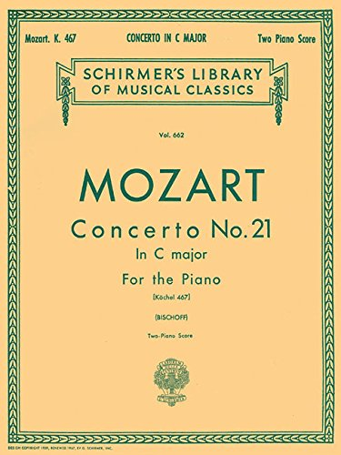 Mozart: Concerto No. 21 in C Major for the Piano: Kochel 467: (Schirmer's Library of Musical Classics): Schirmer Library of Classics Volume 662 National Federation of Music Clubs 2014-2016 Piano Duets