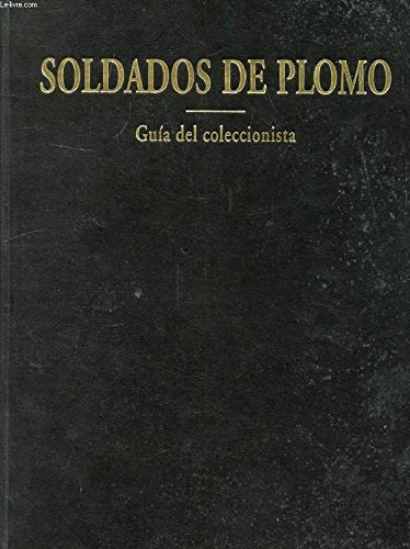 SOLDADOS DE PLOMO, GUIA DEL COLECCIONISTA
