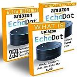 Amazon Echo Dot: Ultimate Guide To Master Your Amazon Echo Dot And 259 Hilarious Things To Ask Alexa Assistant: (2nd Generation) (Amazon Echo, Dot, Echo Dot, Amazon Echo User Manual, Echo Dot ebook)