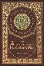 The Adventures of Huckleberry Finn (100 Copy Collector's Edition)