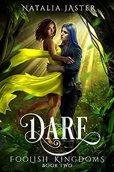 Dare (Foolish Kingdoms Book 2) by [Natalia Jaster]