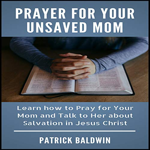 Prayer for Your Unsaved Mom audiobook cover art