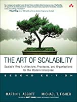 The Art of Scalability: Scalable Web Architecture, Processes, and Organizations for the Modern Enterprise (2nd Edition) (Pear04)