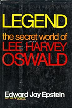 LEGEND: THE SECRET WORLD OF LEE HARVEY OSWALD by [Edward Jay  Epstein]