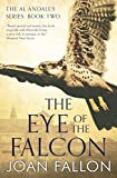 THE EYE OF THE FALCON: The al-Andalus series Bk 2 - a boy becomes ruler of Moorish Spain (English Edition)