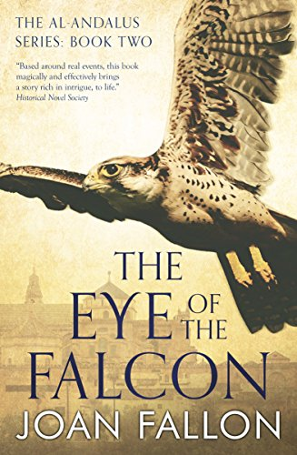Book: THE EYE OF THE FALCON - Book 2 in the al-Andalus series by Joan Fallon