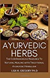 AYURVEDIC HERBS: THE COMPREHENSIVE RESULT TO NATURAL HEALING WITH TRADITIONAL AYURVEDIC HERBALISM