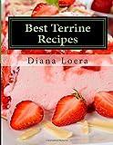 Best Terrine Recipes: Vegetable, Meat, Salmon, Cheese & Dessert Terrine Dishes for  Entertaining & Family