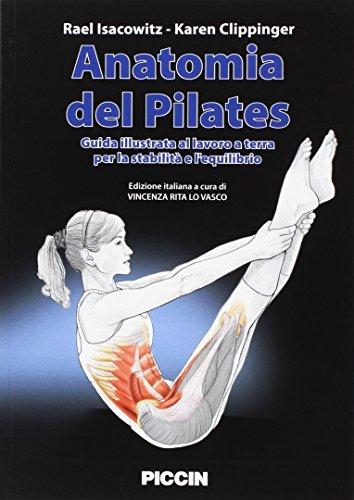Anatomia del pilates. Guida illustrata al lavoro a terra per la stabilità e l'equilibrio