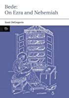 Bede: On Ezra And Nehemiah (TRANSLATED TEXTS FOR HISTORIANS)