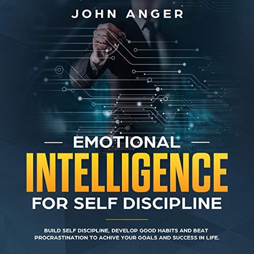 Emotional Intelligence for Self Discipline cover art