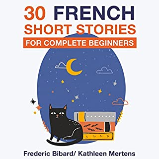 30 French Short Stories for Complete Beginners                   Auteur(s):                                                                                                                                 Frederic Bibard                               Narrateur(s):                                                                                                                                 Kathleen Mertens                      Durée: 2 h et 45 min     4 évaluations     Au global 4,5