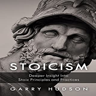 Stoicism: A Deeper Insight Into Stoic Principles and Practices cover art
