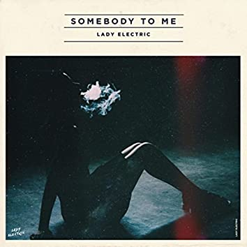 Somebody to Me